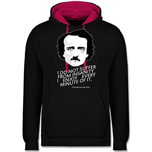 Statement Shirts - Edgar Allan Poe - I do not suffer from insanity, I enjoy every minute of it - Kontrast Hoodie Schwarz/Fuchsia