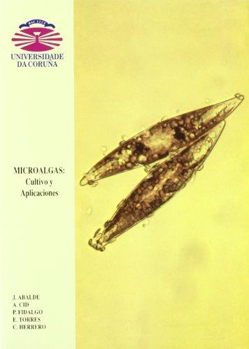 Microalgas: Cultivo y Aplicaciónes (Monografías) por Julio Abalde