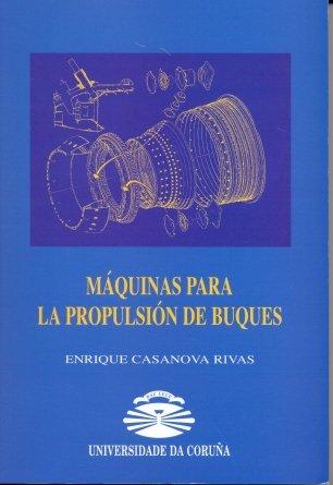 Máquinas Para La Propulsión de Buques (Manuales) por Enrique Casanova Rivas