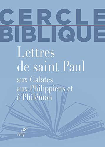 Lettres de saint Paul aux Galates, aux Philippiens et à Philémon