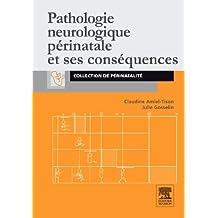 Pathologie neurologique périnatale et ses conséquences