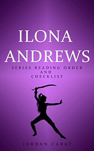 The Ultimate Ilona Andrews Series Reading Order and Checklist 2018. Kate Daniel's series, Hidden Legacy series, Innkeeper Chronicles, Iron Covenant series, ... anthologies and others (English Edition)