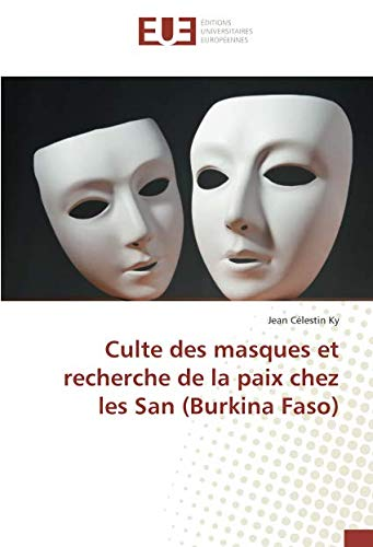 Culte des masques et recherche de la paix chez les San (Burkina Faso) par Jean Célestin Ky
