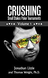 Crushing Small Stakes Poker Tournaments Volume 01 (English Edition)