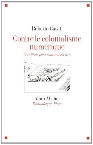 Contre le colonialisme numérique: Manifeste pour continuer à lire (A.M. BB.IDEES) por Roberto Casati