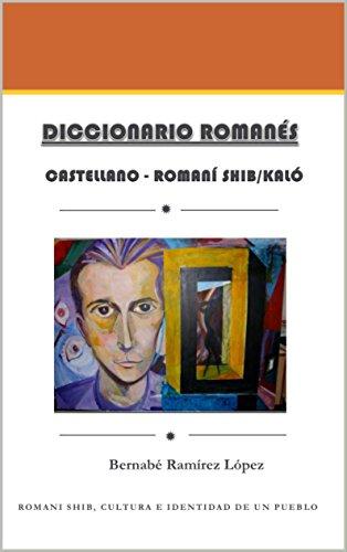 DICCIONARIO ROMANÉS: CASTELLANO - ROMANÌ SHIB/KALÓ