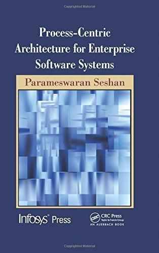 process-centric-architecture-for-enterprise-software-systems-infosys-press-1st-edition-by-seshan-par