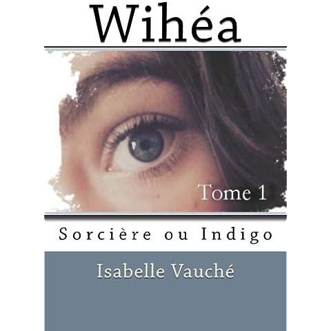 Wihea: Sorciere ou Indigo: Volume