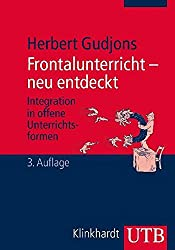 Frontalunterricht - neu entdeckt: Integration in offene Unterrichtsformen