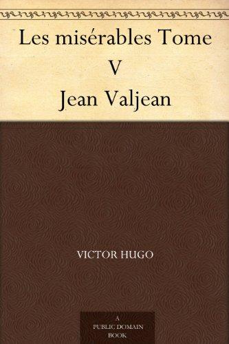 Couverture du livre Les misérables Tome V Jean Valjean