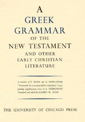 [ Greek Grammar of the New Testament and Other Early Christian Literature (Revised) By ( Author ) Dec-1961 Hardcover