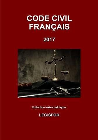 Code civil français: 2e édition (2017). Collection textes juridiques