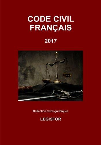 Code civil franais: 2e dition (2017). Collection textes juridiques