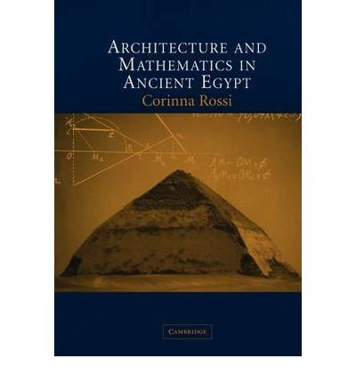 [ ARCHITECTURE AND MATHEMATICS IN ANCIENT EGYPT BY ROSSI, CORINNA](AUTHOR)PAPERBACK