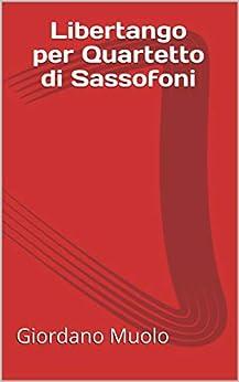 Descargar Libros Libertango per Quartetto di Sassofoni Ebooks Epub