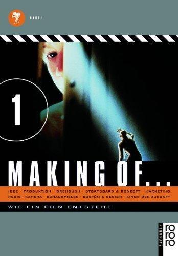 Making of ... Wie ein Film entsteht. Band 1: Idee + Produktion + Drehbuch + Storyboard & Konzept; + Regie + Kamera + Schauspieler + Kostüm & Design; + ... (Band Kostüm Ideen)