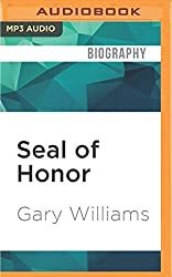 Seal of Honor: Operations Red Wings and the Life of LT Michael P. Murphy by Gary Williams (2016-05-03)