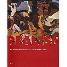 Realismi. Arti figurative, letteratura e cinema in Italia dal 1943 al 1953.