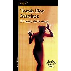 El vuelo de la reina (Premio Alfaguara de novela 2002) (HISPANICA)
