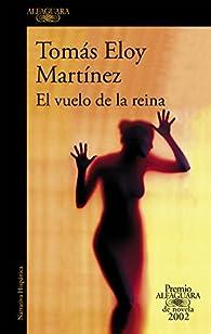 El vuelo de la reina par Tomás Eloy Martínez