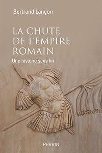 vignette de 'La chute de l'Empire romain (Bertrand Lançon)'