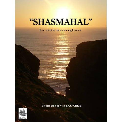 Shasmahal - La Città Meravigliosa (Le Rotte Di Madhat Vol. 1)