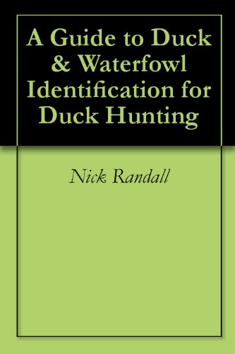 A Guide to Duck & Waterfowl Identification for Duck Hunting (English Edition) - Waterfowl Caccia