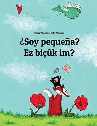 ¿Soy pequeña? Ez bicuk im?: Libro infantil ilustrado español-kurdo (Edición bilingüe) - 9781500456375 por Philipp Winterberg