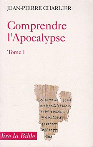 Comprendre l'Apocalypse Tome 1 : [1-14]