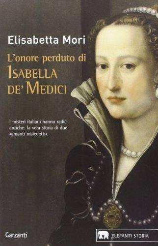 L'onore perduto di Isabella de' Medici