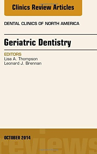 Geriatric Dentistry, An Issue of Dental Clinics of North America, 1e (The Clinics: Dentistry) by Lisa A. Thompson DMD (2014-09-23)