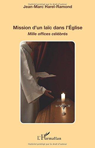 Mission d'un Laic Dans l'Eglise Mille Offices Célébrés