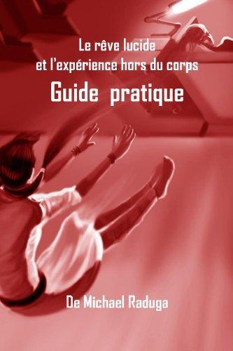 Le rêve lucide et l'expérience hors du corps: Guide pratique por Michael Raduga