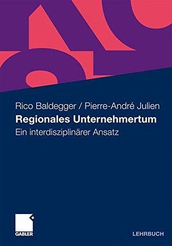 Regionales Unternehmertum: Ein interdisziplin????rer Ansatz (German Edition) by Rico Baldegger (2010-12-09)