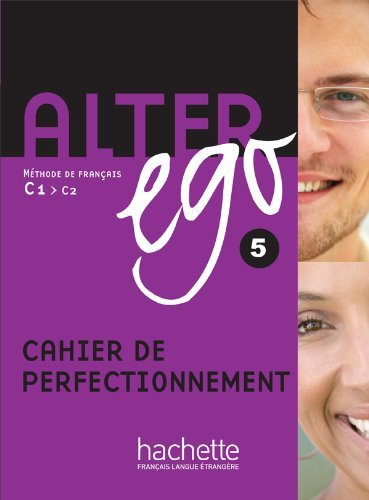 Alter Ego 5: Methode de Francais C1-C2: Cahier De Perfectionnement (French Edition) by Annie Berthet (2013-06-09)