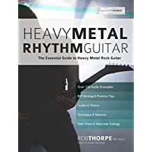 Heavy Metal Rhythm Guitar: The Essential Guide to Heavy Metal Rock Guitar (English Edition)