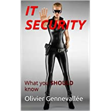 IT SECURITY: What you SHOULD know (English Edition)