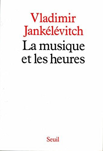 La musique et les heures par Vladimir Jankélévitch