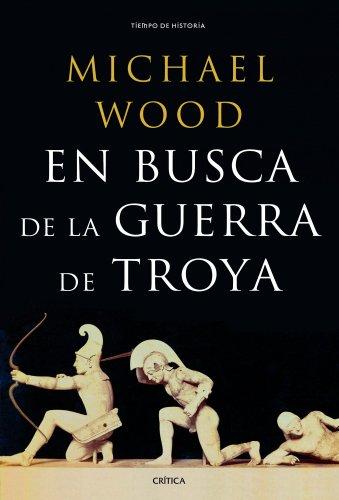En busca de la guerra de Troya (Tiempo De Historia) por Michael Wood