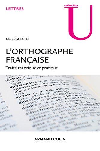 L'orthographe française -Traité théorique et pratique