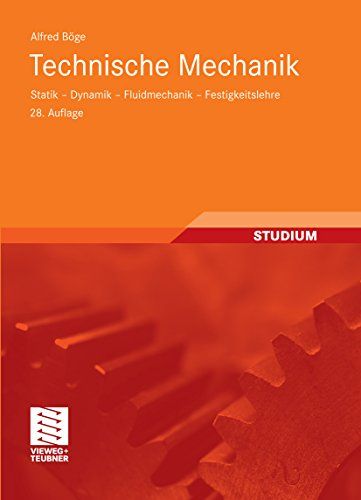 Technische Mechanik: Statik - Dynamik - Fluidmechanik - Festigkeitslehre (Wirkungsgrad)