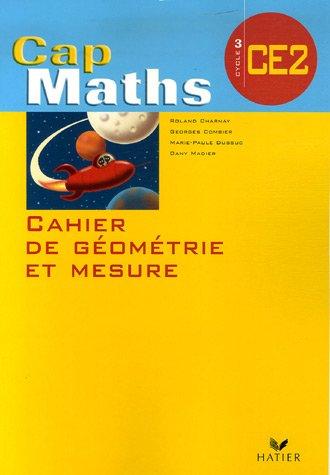Cahier de géométrie et mesure CE2 Cap Maths par Roland Charnay