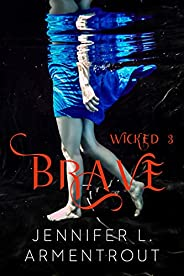 Brave (Wicked Book 3)
