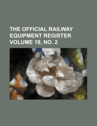 The Official Railway Equipment Register Volume 19, No. 2