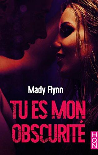 Tu es mon obscurité (HQN) par Mady Flynn