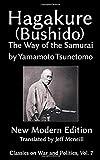 Hagakure (Bushido) The Way of the Samurai by Yamamoto Tsunetomo: New Modern Edition