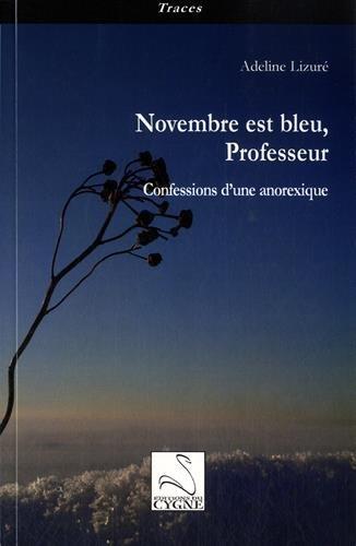 Novembre est bleu, professeur : Confessions d'une anorexique par Adeline Lizuré