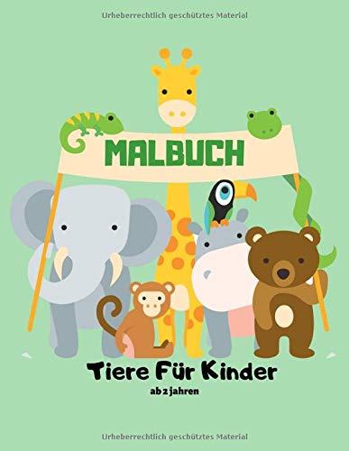 Malbuch Tiere Für Kinder ab 2 jahren: Erste lustige Farbe tapfer und schöne Zootiere Malbuch Geschenk für Kleinkind Jungen und Mädchen Entspannen Zeichnung. 103 Seiten groß 8,5 x 11 Zoll (Band 4)
