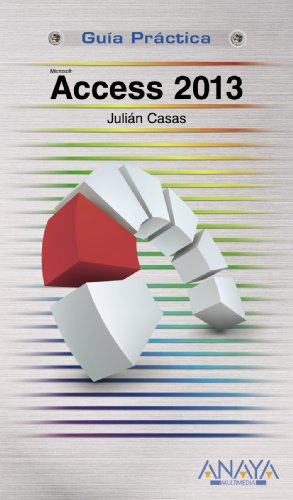 Access 2013 (Guías Prácticas) por Julián Casas