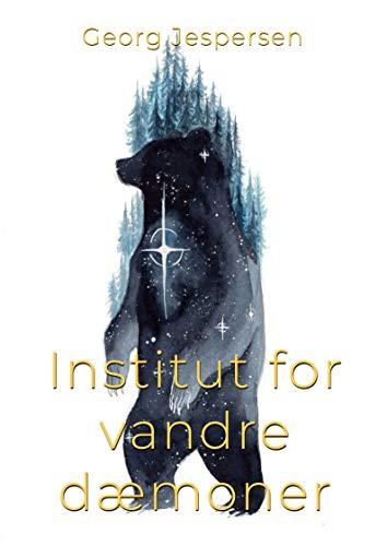 Institut for vandre dæmoner (Danish Edition) por Georg  Jespersen